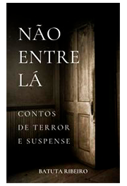 Não entre lá: Contos de terror e suspense