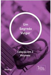 Um Segredo Vulgar: Coleção em 3 Volumes