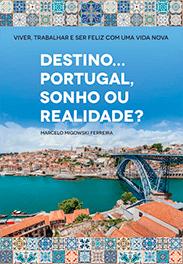 [Destino... Portugal: Sonho ou realidade?]